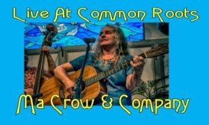Ma Crow & Company Live at Common Roots @ Common Roots | Cincinnati | Ohio | United States